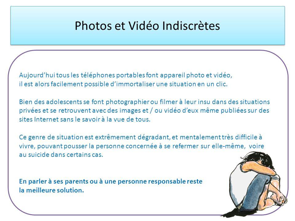 Photos et Vidéo Indiscrètes Aujourdhui tous les téléphones portables font appareil photo et vidéo, il est alors facilement possible dimmortaliser une