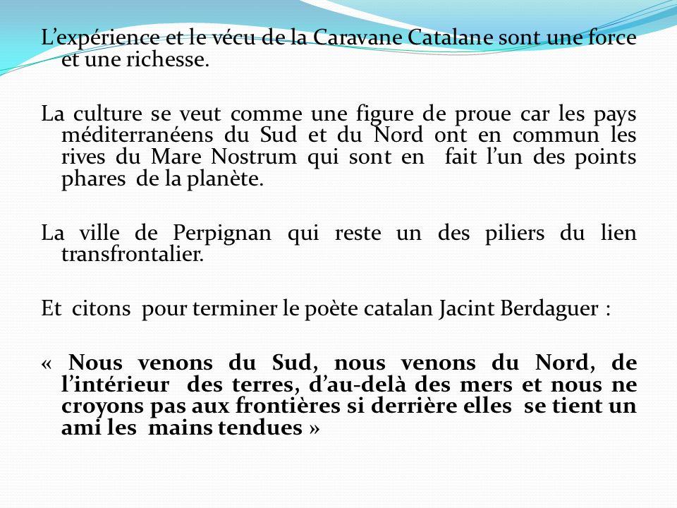 Lexpérience et le vécu de la Caravane Catalane sont une force et une richesse.