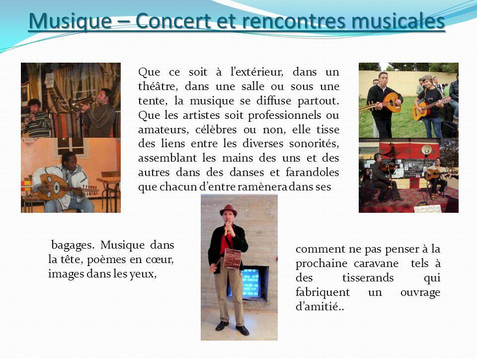 Musique – Concert et rencontres musicales Que ce soit à lextérieur, dans un théâtre, dans une salle ou sous une tente, la musique se diffuse partout.