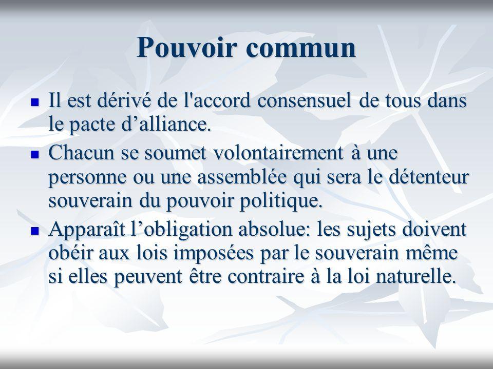 Pouvoir commun Il est dérivé de l'accord consensuel de tous dans le pacte dalliance. Il est dérivé de l'accord consensuel de tous dans le pacte dallia
