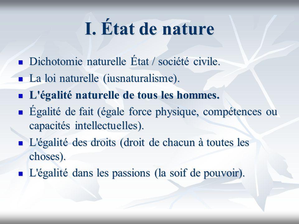 I. État de nature Dichotomie naturelle État / société civile. Dichotomie naturelle État / société civile. La loi naturelle (iusnaturalisme). La loi na