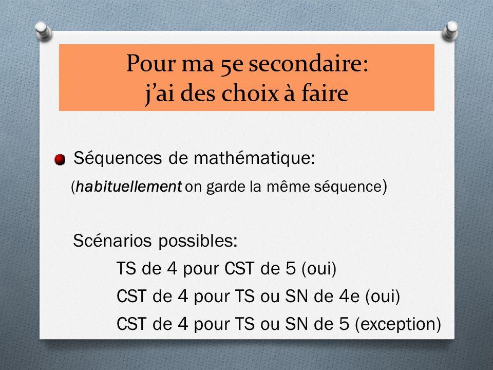 Pour ma 5e secondaire: jai des choix à faire Séquences de mathématique: (habituellement on garde la même séquence ) Scénarios possibles: TS de 4 pour