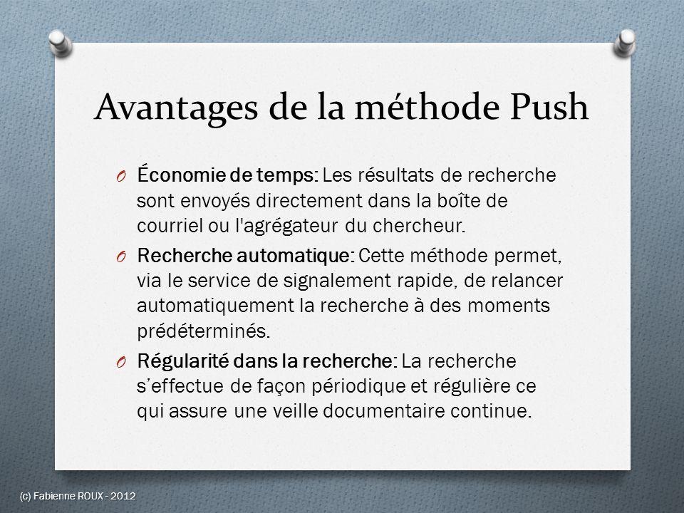Avantages de la méthode Push O Économie de temps: Les résultats de recherche sont envoyés directement dans la boîte de courriel ou l'agrégateur du che