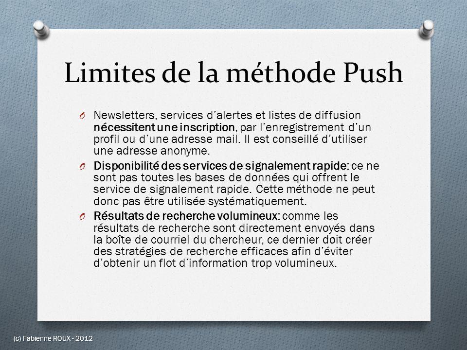 Limites de la méthode Push O Newsletters, services dalertes et listes de diffusion nécessitent une inscription, par lenregistrement dun profil ou dune