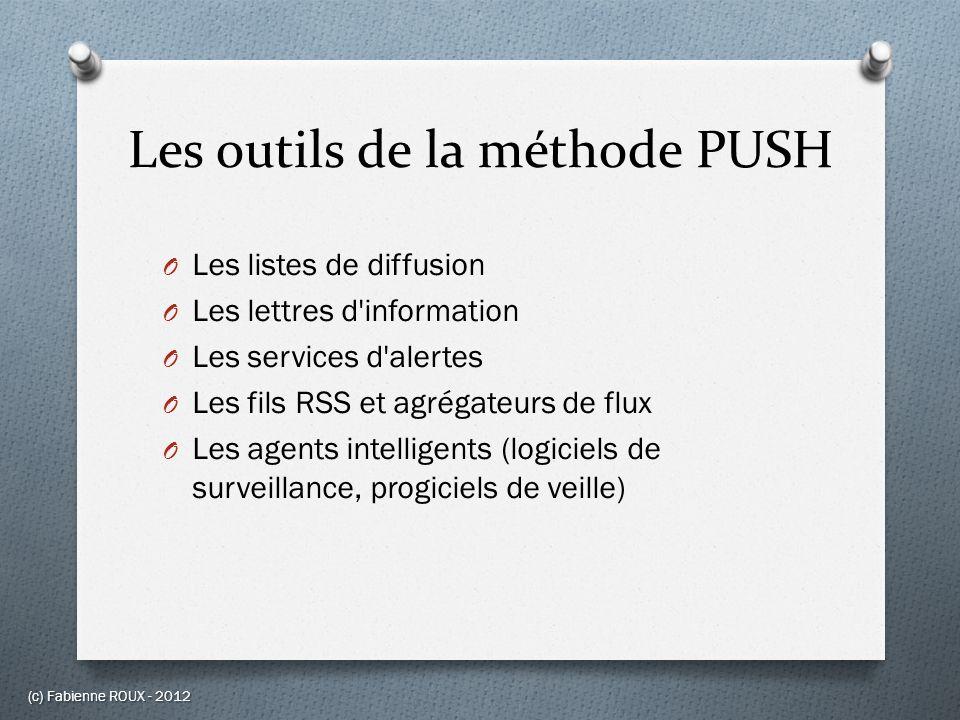 Les outils de la méthode PUSH O Les listes de diffusion O Les lettres d'information O Les services d'alertes O Les fils RSS et agrégateurs de flux O L
