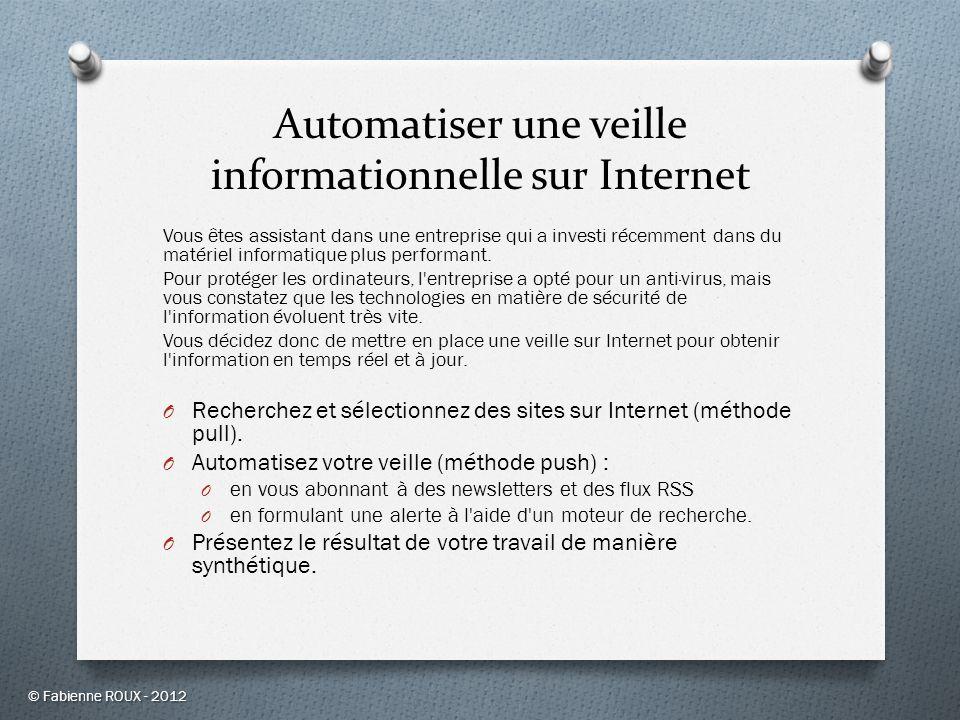 Automatiser une veille informationnelle sur Internet Vous êtes assistant dans une entreprise qui a investi récemment dans du matériel informatique plu