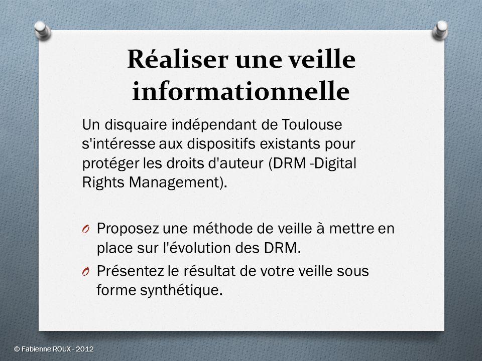Réaliser une veille informationnelle Un disquaire indépendant de Toulouse s'intéresse aux dispositifs existants pour protéger les droits d'auteur (DRM