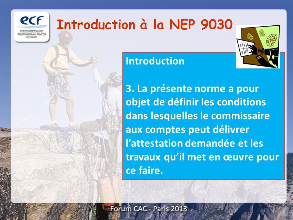 Introduction à la NEP 9030 Introduction 3. La présente norme a pour objet de définir les conditions dans lesquelles le commissaire aux comptes peut dé