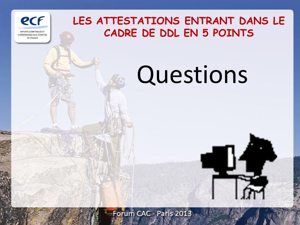 Questions LES ATTESTATIONS ENTRANT DANS LE CADRE DE DDL EN 5 POINTS
