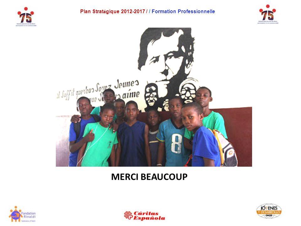 Plan Strat é gique 2012-2017 / / Formation Professionnelle MERCI BEAUCOUP