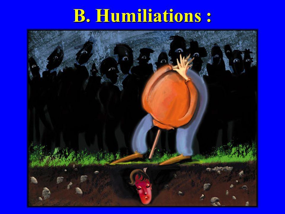B. Humiliations :