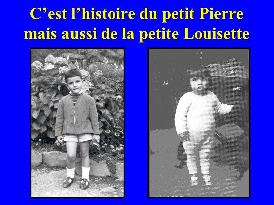 Cest lhistoire du petit Pierre mais aussi de la petite Louisette