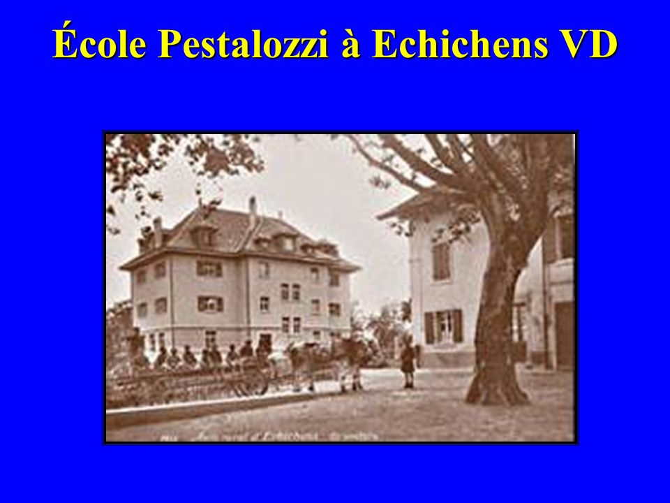 École Pestalozzi à Echichens VD