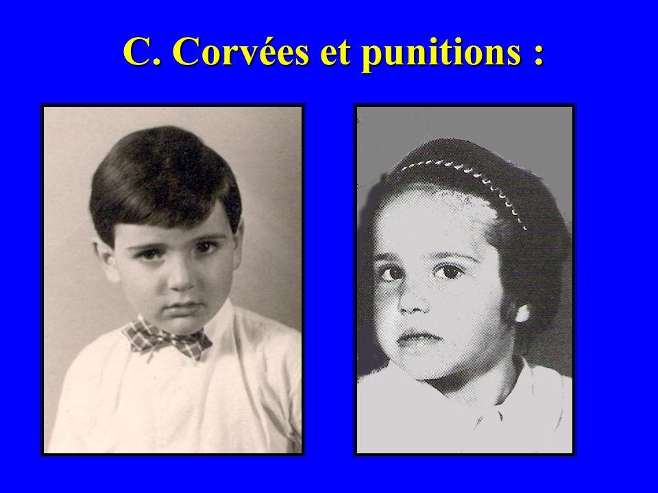 C. Corvées et punitions :