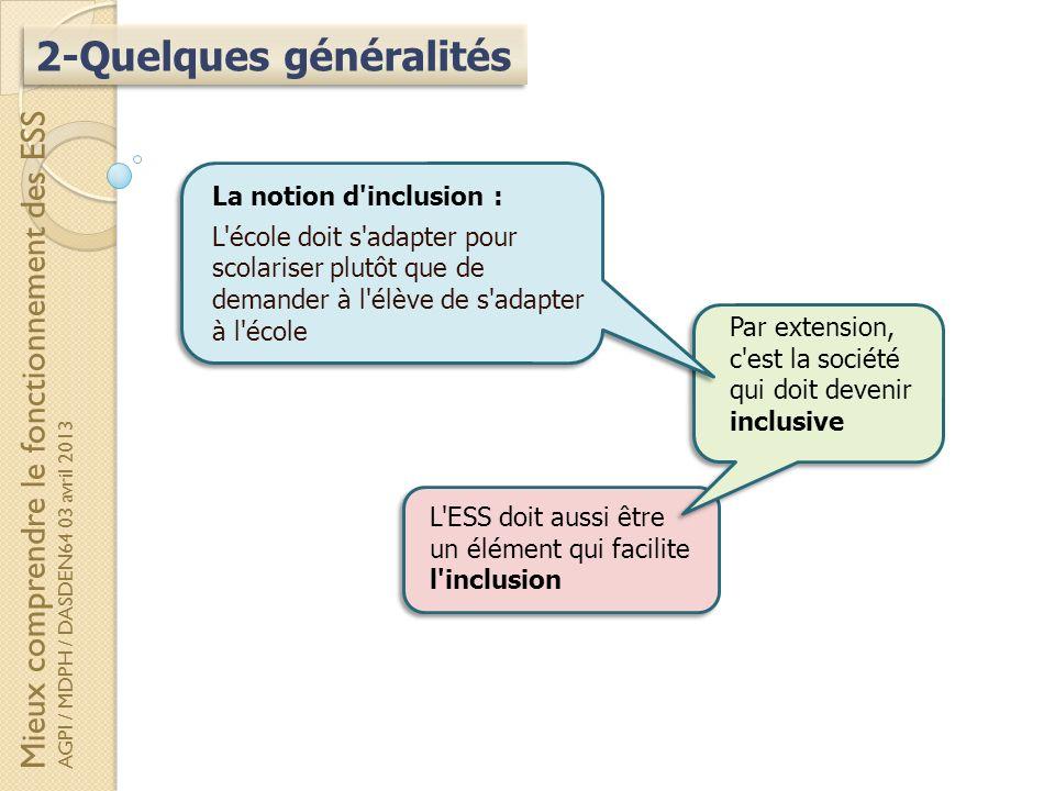 2-Quelques généralités L'ESS doit aussi être un élément qui facilite l'inclusion Par extension, c'est la société qui doit devenir inclusive La notion