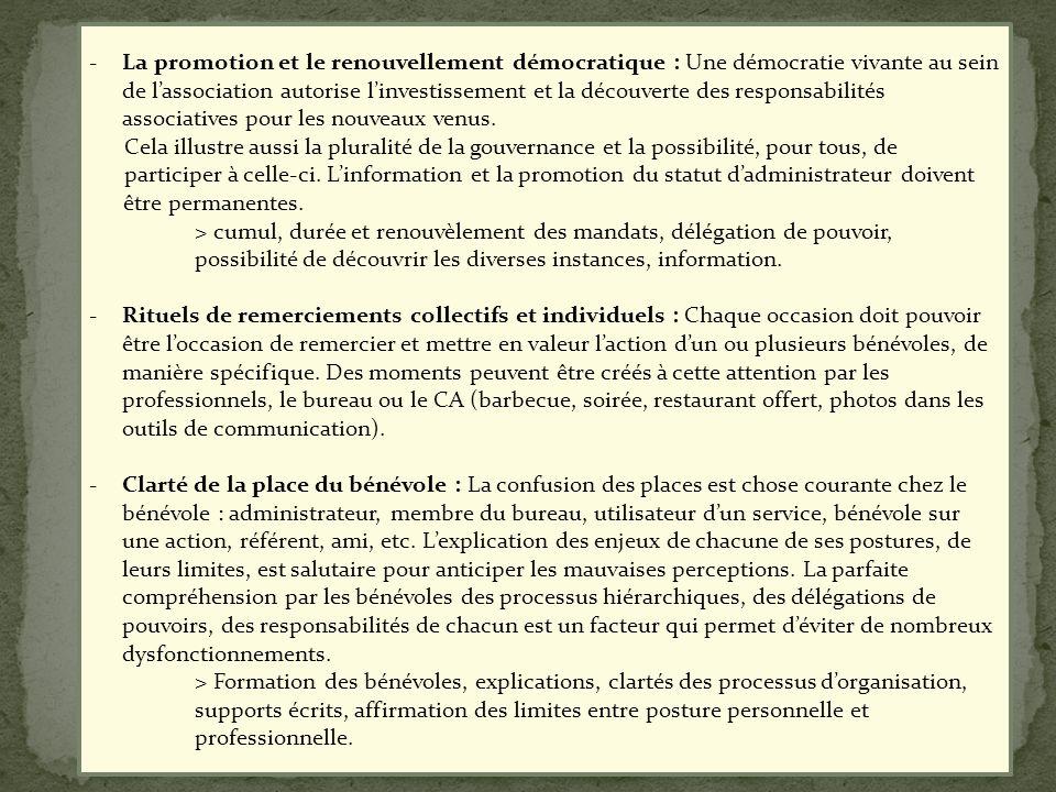 -La promotion et le renouvellement démocratique : Une démocratie vivante au sein de lassociation autorise linvestissement et la découverte des respons