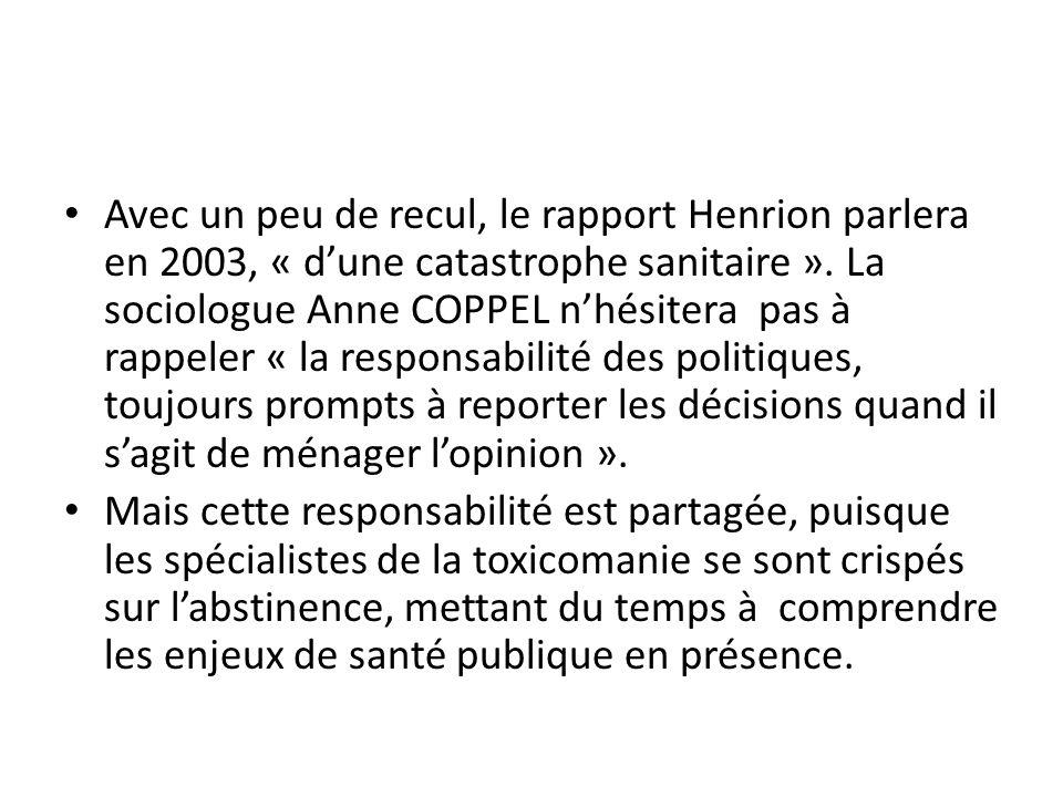 Avec un peu de recul, le rapport Henrion parlera en 2003, « dune catastrophe sanitaire ».