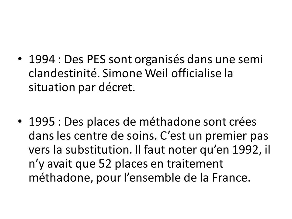 1994 : Des PES sont organisés dans une semi clandestinité.
