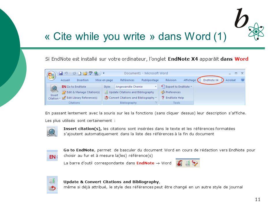 12 « Cite while you write » dans Word (2) Exemple: en rédaction de votre texte dans Word, insérez vos citations directement à lendroit choisi à la fin de votre document: votre liste des références est générée au fur et à mesure (renumérotée)