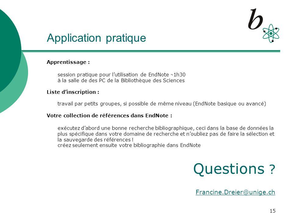 15 Application pratique Apprentissage : session pratique pour lutilisation de EndNote 1h30 à la salle de des PC de la Bibliothèque des Sciences Liste