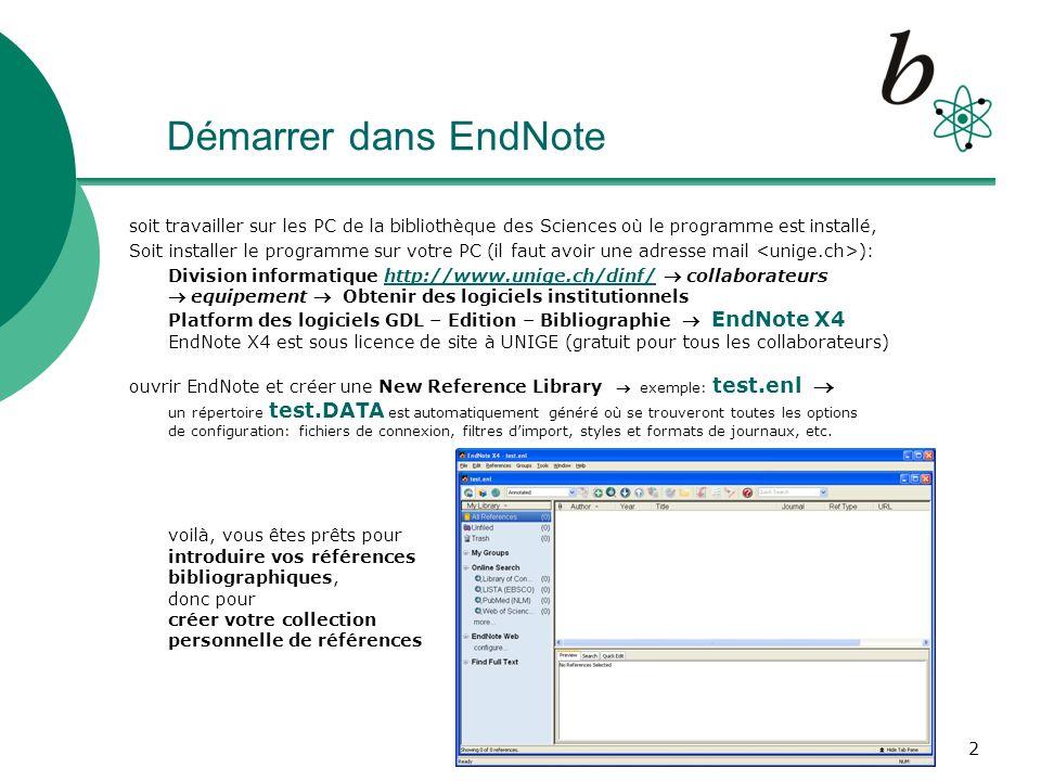 3 La bibliographie (1) : recherches Pour introduire vos références bibliographiques dans EndNote X4, il y a 4 possibilités 1.Se connecter directement depuis EndNote Online Search avec choix de la base de données bibliographique exemples: Web of Science SCI (ISI), PubMed (NLM) ou un catalogue de Bibliothèque 2.Importer dans EndNote un fichier sauvé contenant les références choisies lors dune recherche bibliographique exemples: SciFinder Scholar, MathSciNet, GeoRef (save « tagged » Text File), en sélectionnant ensuite le filtre dimport correspondant à la base de données bibliographique (p.ex.