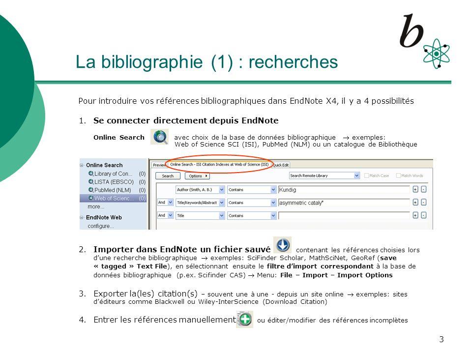 4 La bibliographie (2) : exemple / aperçu Aperçu de votre bibliographie (exemple: résultat de lOnline Search Kundig et asymmetric cataly* dans Web of Science SCI) et lajout automatique des références Sélection/affichage dune référence qui est montrée dans le style «Numbered»