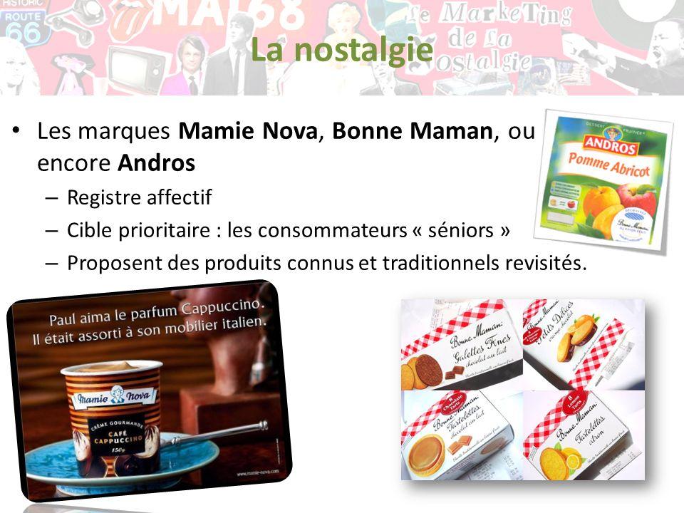 Les marques Mamie Nova, Bonne Maman, ou encore Andros – Registre affectif – Cible prioritaire : les consommateurs « séniors » – Proposent des produits