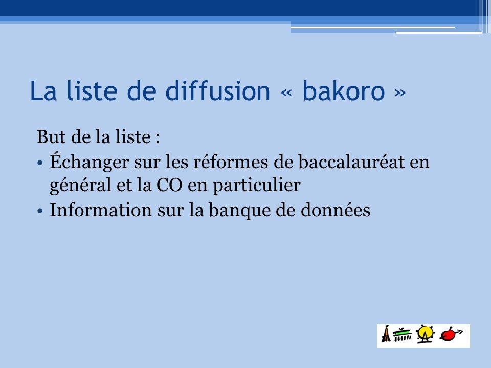 But de la liste : Échanger sur les réformes de baccalauréat en général et la CO en particulier Information sur la banque de données La liste de diffus
