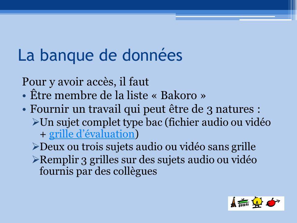 Pour y avoir accès, il faut Être membre de la liste « Bakoro » Fournir un travail qui peut être de 3 natures : Un sujet complet type bac (fichier audi