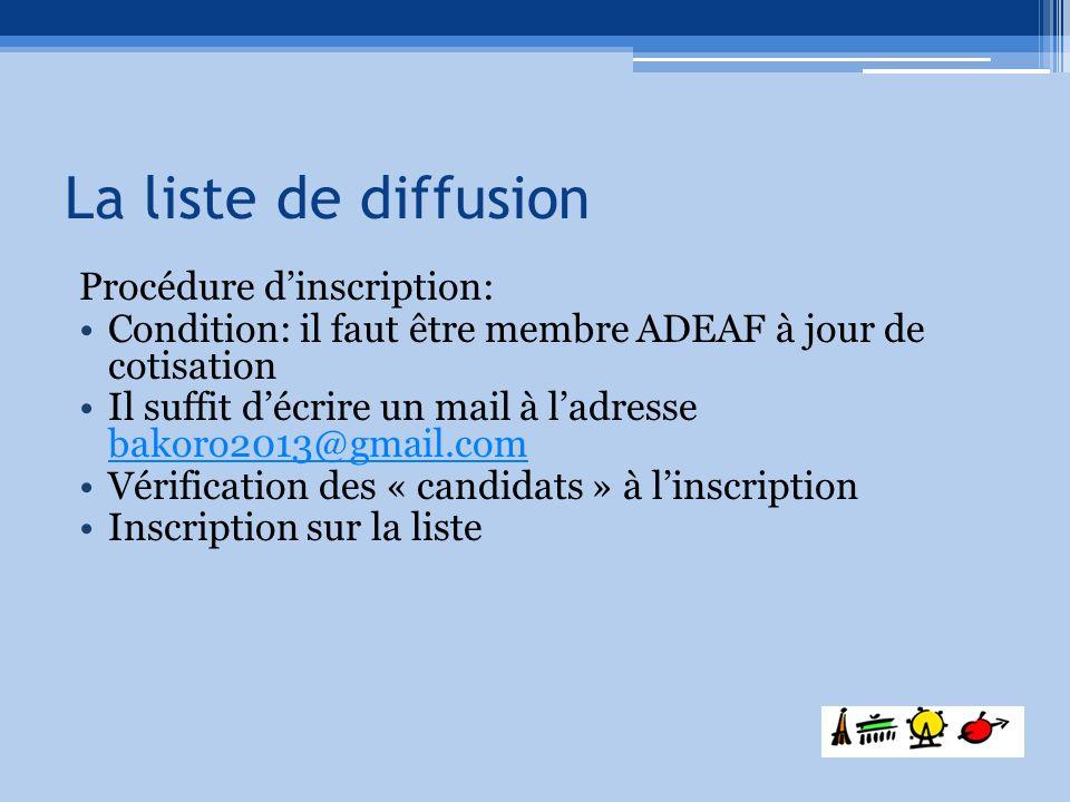 Procédure dinscription: Condition: il faut être membre ADEAF à jour de cotisation Il suffit décrire un mail à ladresse bakoro2013@gmail.com bakoro2013
