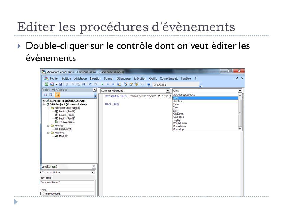 Editer les procédures d'évènements Double-cliquer sur le contrôle dont on veut éditer les évènements