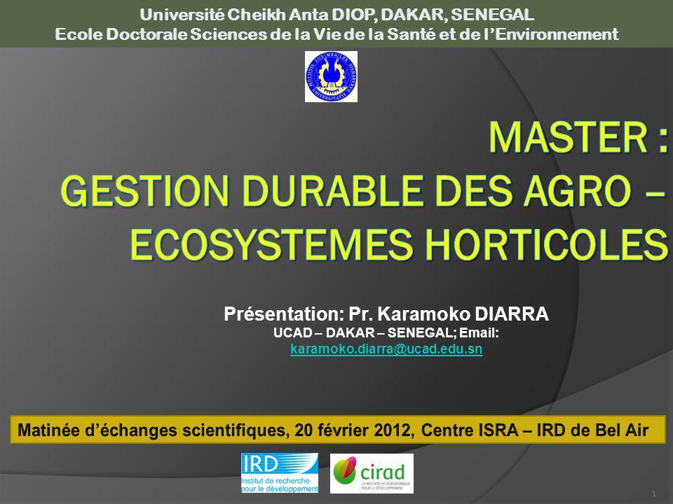 1 Présentation: Pr. Karamoko DIARRA UCAD – DAKAR – SENEGAL; Email: karamoko.diarra@ucad.edu.sn karamoko.diarra@ucad.edu.sn Université Cheikh Anta DIOP
