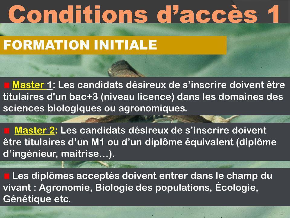 Conditions daccès 1 12 Master 1: Les candidats désireux de sinscrire doivent être titulaires d'un bac+3 (niveau licence) dans les domaines des science