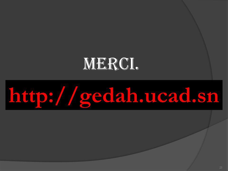 25 MERCI. http://gedah.ucad.sn