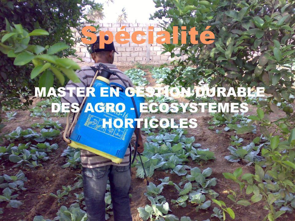 Spécialité 4 MASTER EN GESTION DURABLE DES AGRO - ECOSYSTEMES HORTICOLES