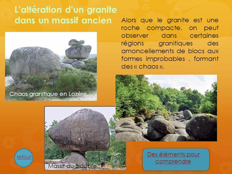 Laltération dun granite dans un massif ancien Chaos granitique en Lozère Des éléments pour comprendre Alors que le granite est une roche compacte, on