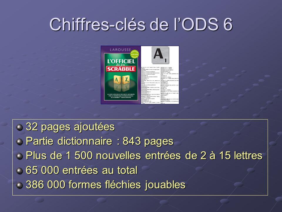 Chiffres-clés de lODS 6 32 pages ajoutées Partie dictionnaire : 843 pages Plus de 1 500 nouvelles entrées de 2 à 15 lettres 65 000 entrées au total 38