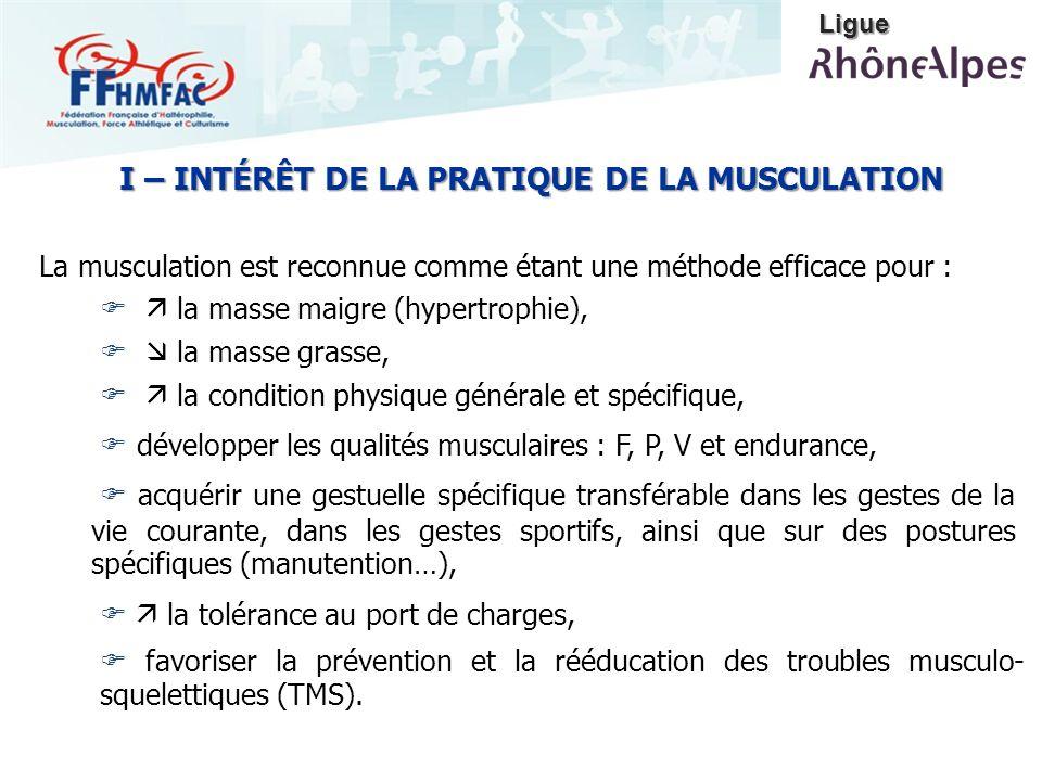 La musculation est reconnue comme étant une méthode efficace pour : la masse maigre (hypertrophie), la masse grasse, la condition physique générale et