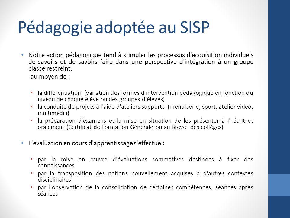 Pédagogie adoptée au SISP Notre action pédagogique tend à stimuler les processus d'acquisition individuels de savoirs et de savoirs faire dans une per