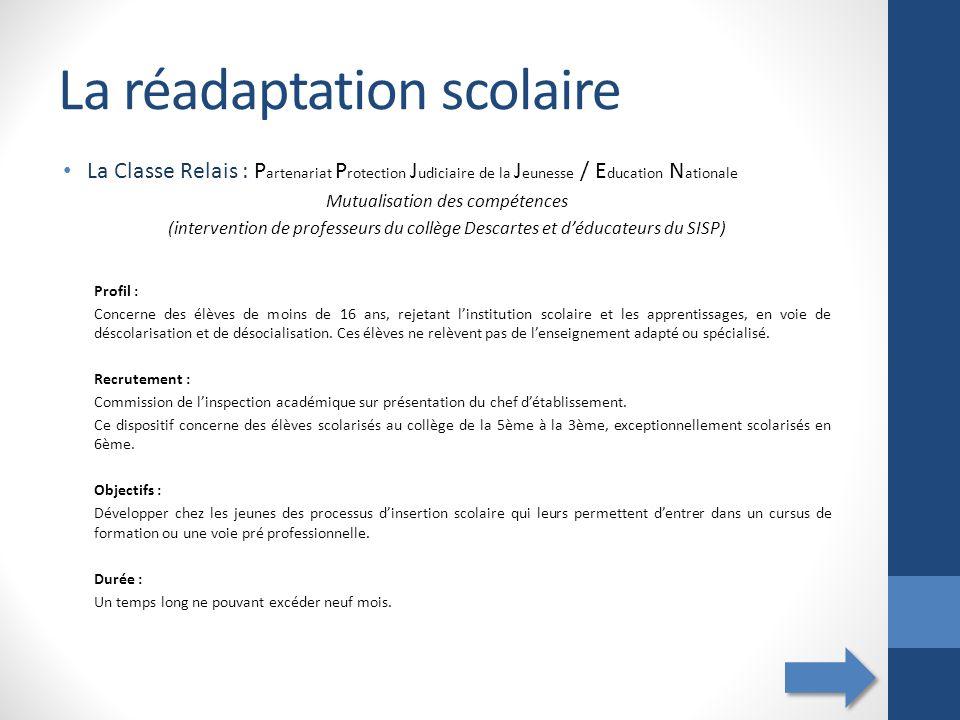 La réadaptation scolaire La Classe Relais : P artenariat P rotection J udiciaire de la J eunesse / E ducation N ationale Mutualisation des compétences