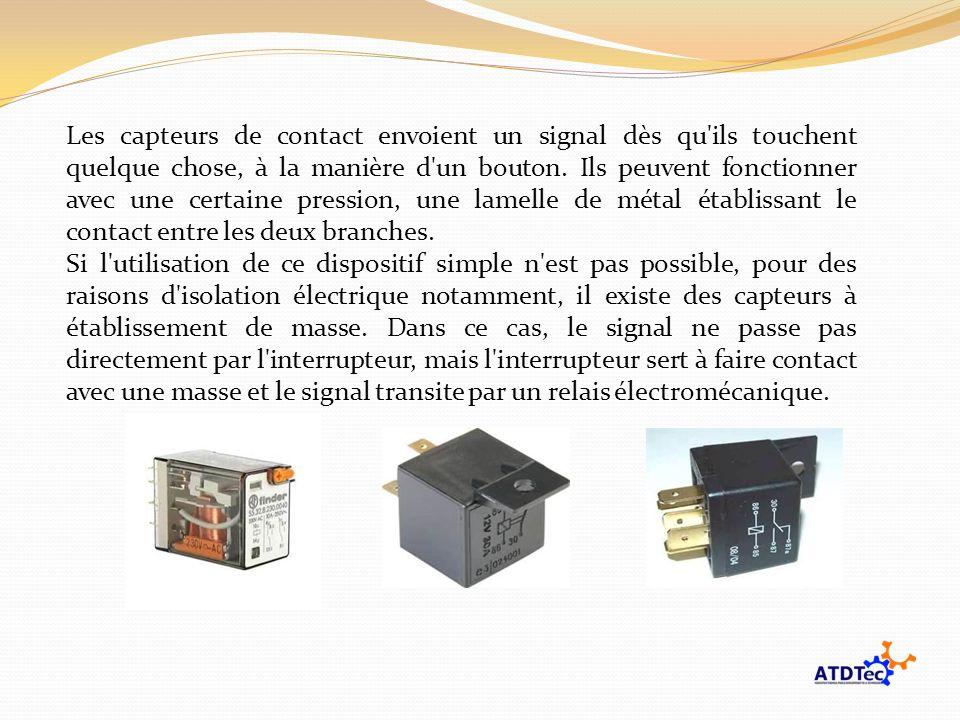 Les capteurs de contact envoient un signal dès qu'ils touchent quelque chose, à la manière d'un bouton. Ils peuvent fonctionner avec une certaine pres