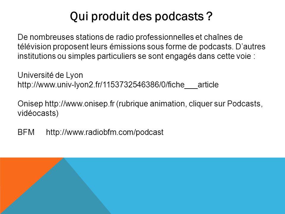 Qui produit des podcasts ? De nombreuses stations de radio professionnelles et chaînes de télévision proposent leurs émissions sous forme de podcasts.