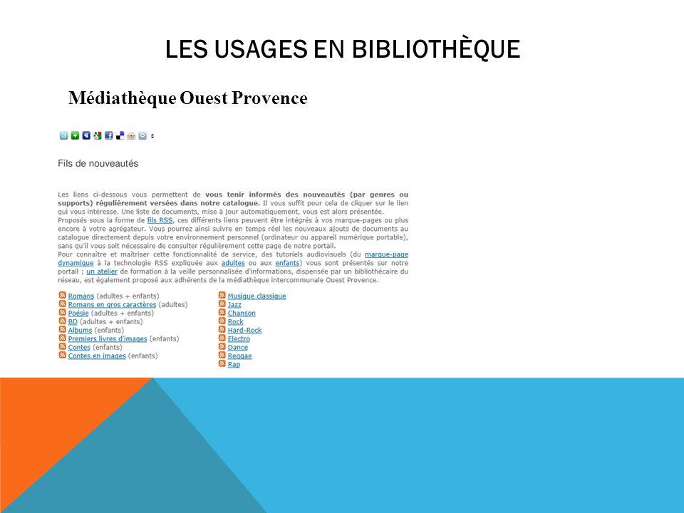 LES USAGES EN BIBLIOTHÈQUE Médiathèque Ouest Provence