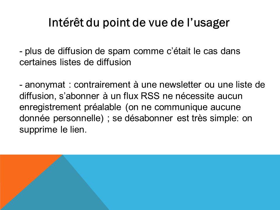- plus de diffusion de spam comme cétait le cas dans certaines listes de diffusion - anonymat : contrairement à une newsletter ou une liste de diffusi
