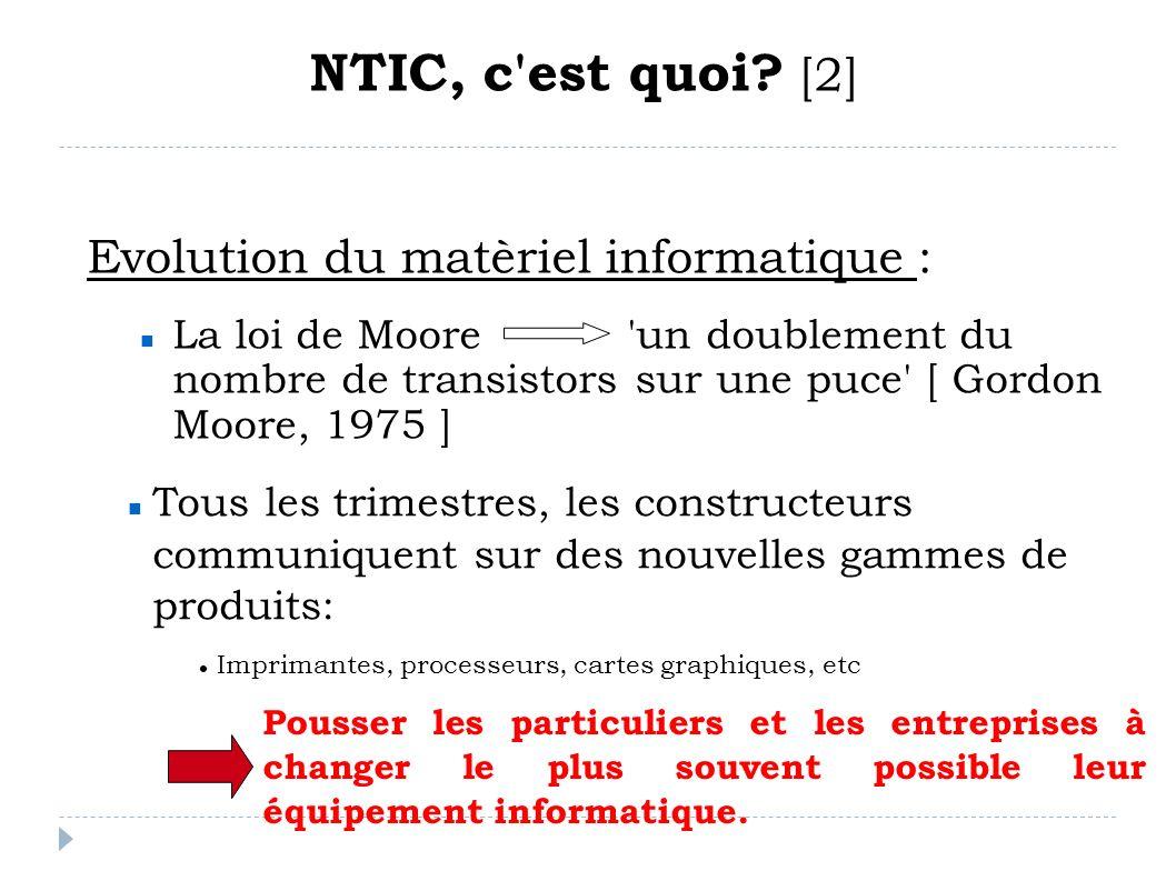 Evolution du matèriel informatique : La loi de Moore 'un doublement du nombre de transistors sur une puce' [ Gordon Moore, 1975 ] Tous les trimestres,