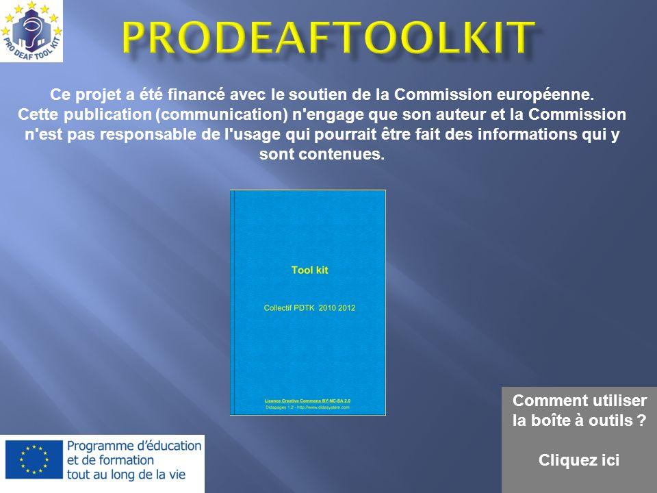 Comment utiliser la boîte à outils ? Cliquez ici Ce projet a été financé avec le soutien de la Commission européenne. Cette publication (communication