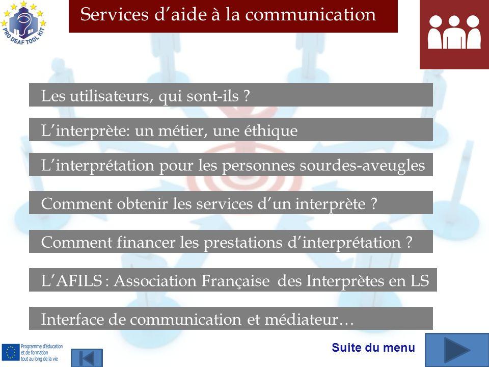 Services daide à la communication Les utilisateurs, qui sont-ils ? Linterprète: un métier, une éthique Linterprétation pour les personnes sourdes-aveu