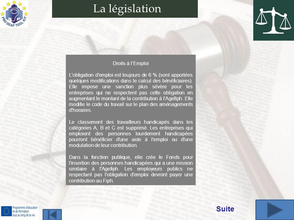 Droits à lEmploi L'obligation d'emploi est toujours de 6 % (sont apportées quelques modifications dans le calcul des bénéficiaires). Elle impose une s