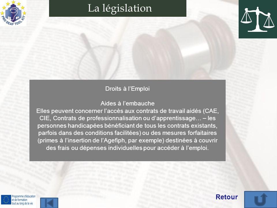 Droits à lEmploi Aides à lembauche Elles peuvent concerner laccès aux contrats de travail aidés (CAE, CIE, Contrats de professionnalisation ou dappren