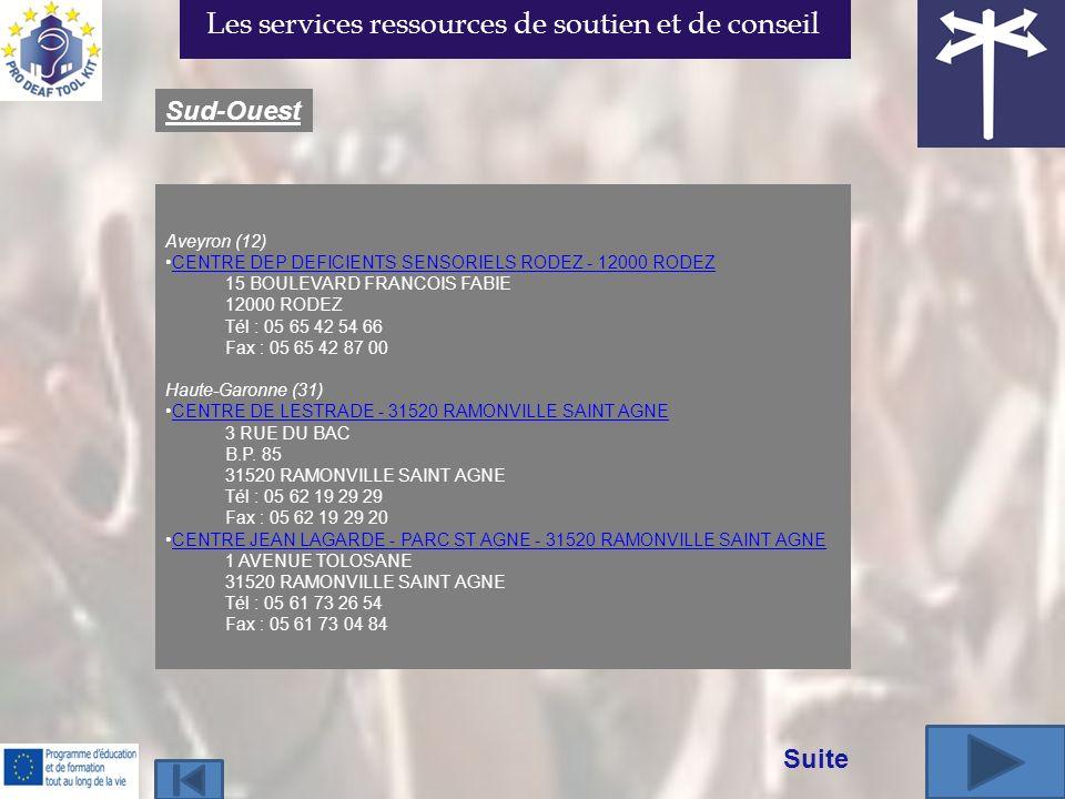 Aveyron (12) CENTRE DEP DEFICIENTS SENSORIELS RODEZ - 12000 RODEZ 15 BOULEVARD FRANCOIS FABIE 12000 RODEZ Tél : 05 65 42 54 66 Fax : 05 65 42 87 00 Ha